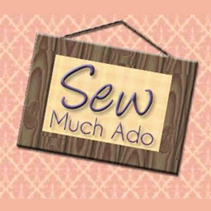 """Sign reading """"Sew Much Ado"""""""