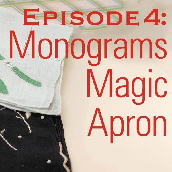 Vintage Made Modern Episode 4- Monograms and Magic Apron